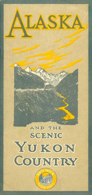Alaska and the Scenic Yukon Country