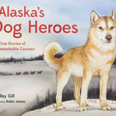 Alaska's Dog Heroes