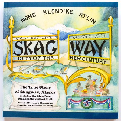 Skagway City of the New Century